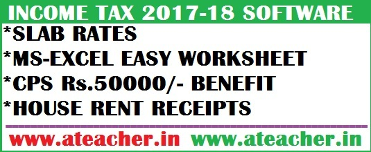 Income Tax(IT/I.T) Software For FY 2017-2018 for Andhra Pradesh(AP),Telangana(TS) Teachersv
