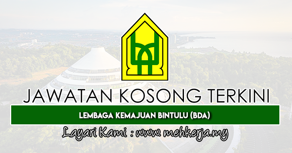 Jawatan Kosong Terkini 2019 di Lembaga Kemajuan Bintulu (BDA)