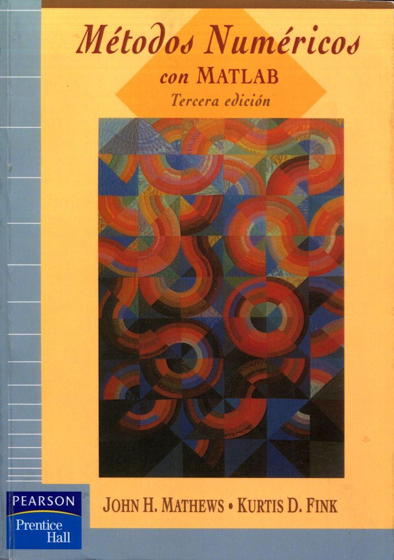 Métodos Numéricos con MATLAB, 3ra Edición – John H. Mathews