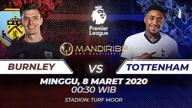 Prediksi Burnley Vs Tottenham Hotspur, Minggu 08 Maret 2020 Pukul 00.30 WIB @ Mola TV
