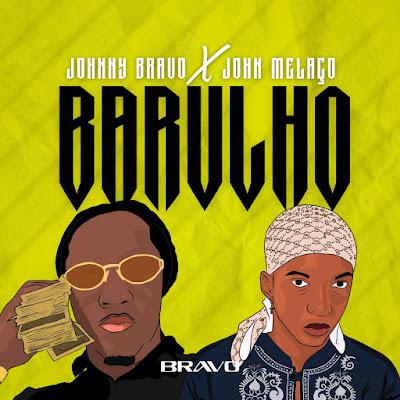 Johnny Bravo & John Melaço - Barulho