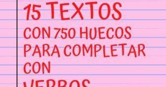 15 Textos Con 750 Huecos Con Verbos