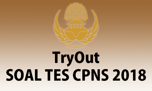 Soal Try Out Tes CPNS 2018