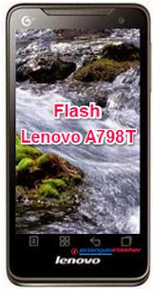 Flash Lenovo A798T