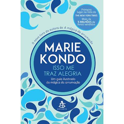 Isso me traz alegria, guia ilustrado da mágica da arrumação, Marie Kondo, minimalismo, finanças pessoais, organização, prosperidade