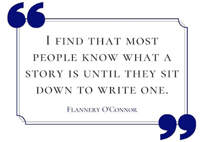 "Quote image: ""I find that most people know what a story is until they sit down to write one."" Flannery O'Connor"