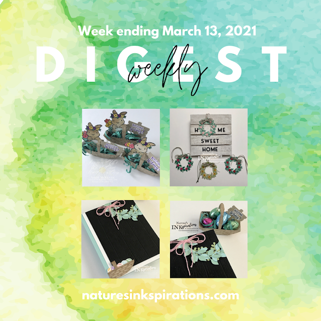 Weekly Digest | Week Ending March 13, 2021 | Nature's INKspirations by Angie McKenzie