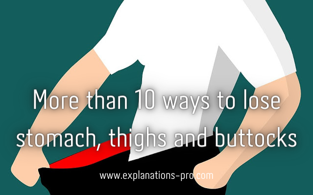 More than 10 ways to lose stomach, thighs and buttocks