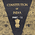 The constitution of India - part 12