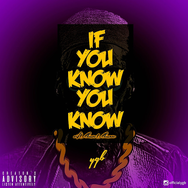 AUDIO: YGB - IF U KNOW YOU KNOW (Mp3 Download) Lexhansplace.com