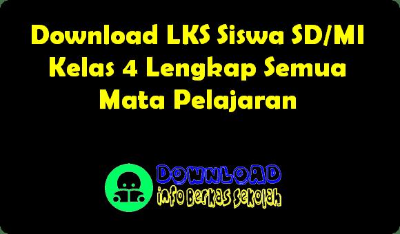 Download LKS Siswa SD/MI Kelas 4 Lengkap Semua Mata Pelajaran