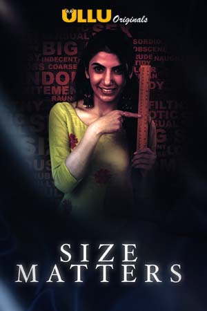 Size Matters 2019 Complete S01 Full Hindi Episode Download HDRip 720p