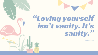 loving yourself isn't vanity, it's sanity