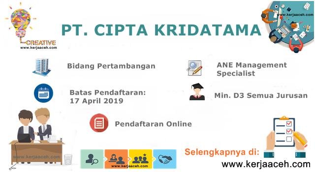 Lowongan Kerja Aceh Terbaru 2019 Gaji diatas 3 Juta di  PT Cipta Kridatama Cabang Meulaboh Aceh
