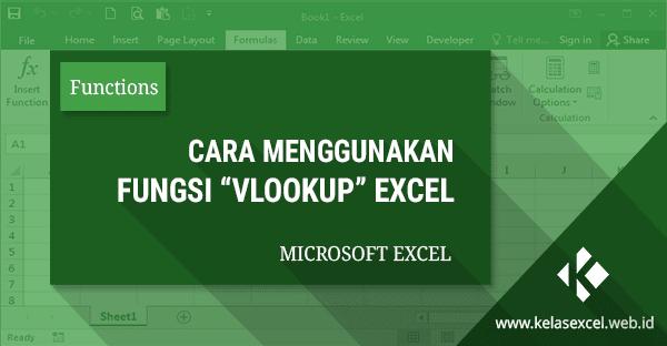 Rumus VLOOKUP Excel, Contoh dan Cara Menggunakan Fungsi Vlookup Excel