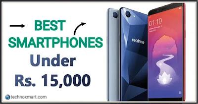 Best Mobile Phones Under Rs.15,000 (February 2020), top phones under 15000,