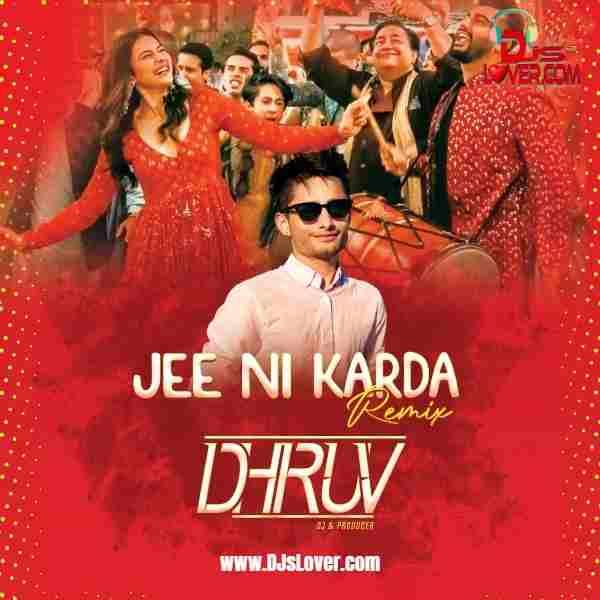 Jee Ni Karda Remix DJ Dhruv mp3 download