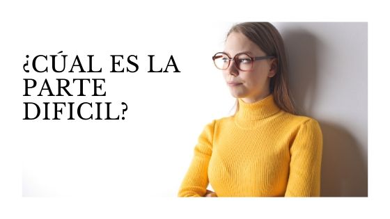 [Blog de Marlene]  📢 ¿CUÁL ES LA PARTE DIFÍCIL?