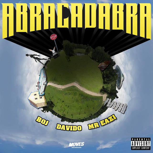 BOJ ft. Davido  Mr Eazi – Abracadabra
