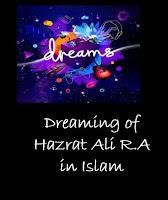 Dreaming of Hazrat Ali R.A Islamic Interpretation