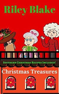 Christmas Treasures - A Fun Cozy Satire with Southern Christmas Recipes by Riley Blake