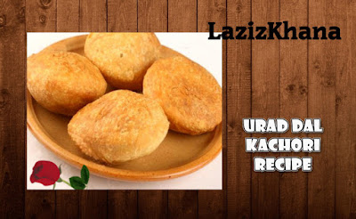 Urad Dal Kachori Recipe in Roman English - Urad Dal Kachori Banane ka Tarika