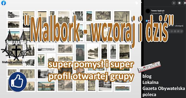 """""""Malbork - wczoraj i dziś"""" - super pomysł i super profil otwartej grupy"""