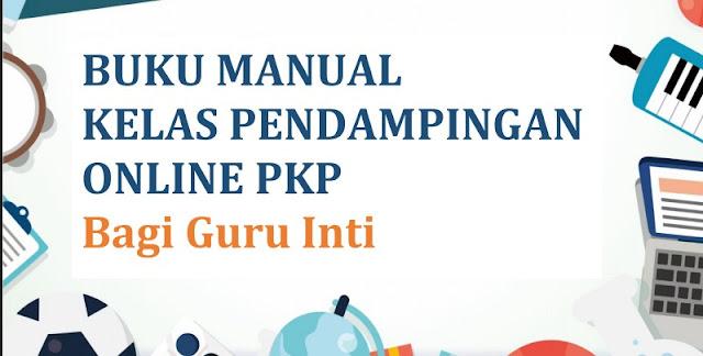 Buku Manual Kelas Pendampingan Online PKP Bagi Guru Inti Dan Guru Sasaran