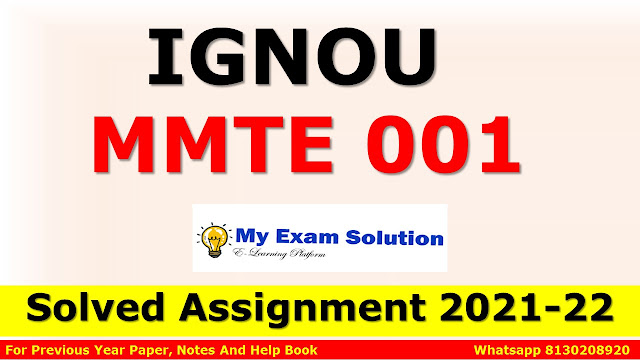 MMTE 001 Solved Assignment 2021-22