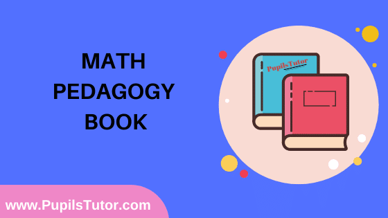 Math Pedagogy Book in English Medium Free Download PDF for B.Ed 1st And 2nd Year / All Semesters And All Courses - www.PupilsTutor.Com