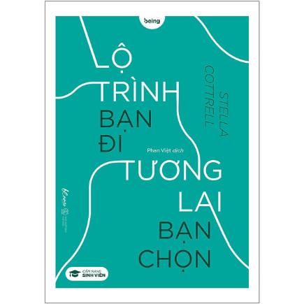Lộ Trình Bạn Đi Tương Lai Bạn Chọn (Cẩm Nang Sinh Viên) ebook PDF-EPUB-AWZ3-PRC-MOBI