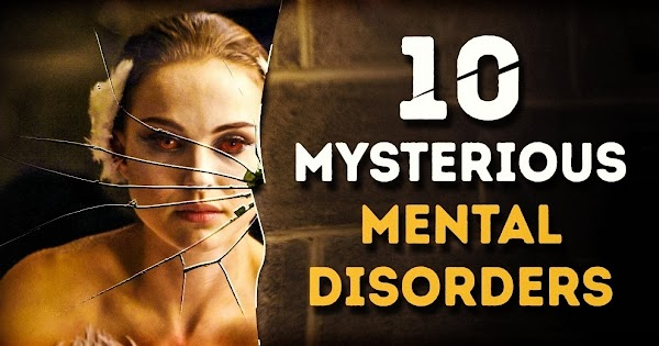 10 Mysterious Mental Disorders Our Brain Is Capable of