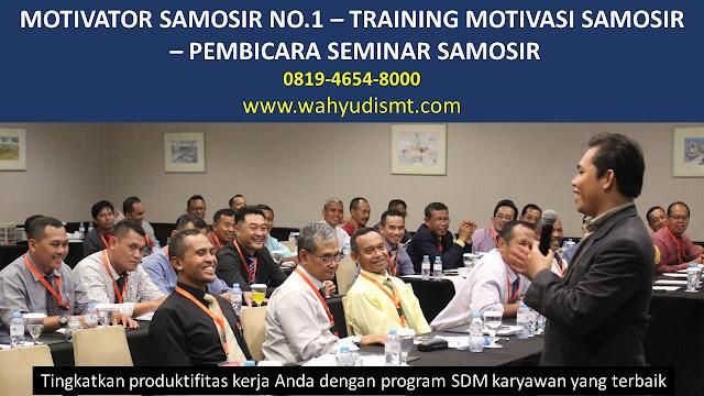 MOTIVATOR SAMOSIR, TRAINING MOTIVASI SAMOSIR, PEMBICARA SEMINAR SAMOSIR, PELATIHAN SDM SAMOSIR, TEAM BUILDING SAMOSIR
