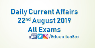 Daily Current Affairs 22nd August 2019 For All Government Examinations