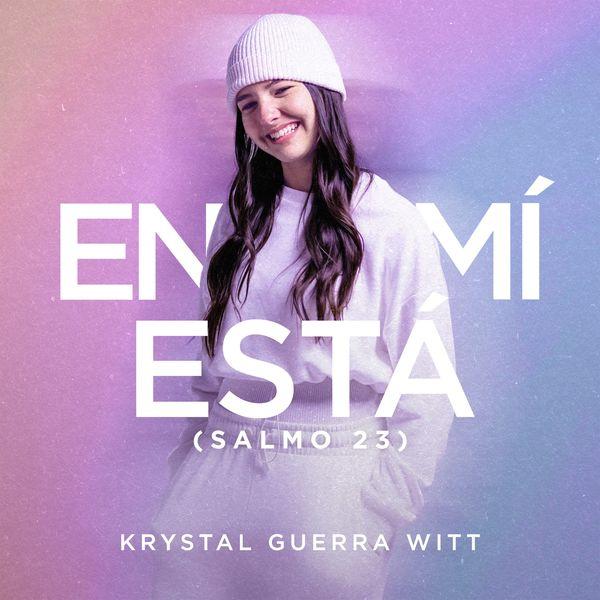 Krystal Guerra Witt – En Mí Está (Salmo 23) (Single) 2021 (Exclusivo WC)