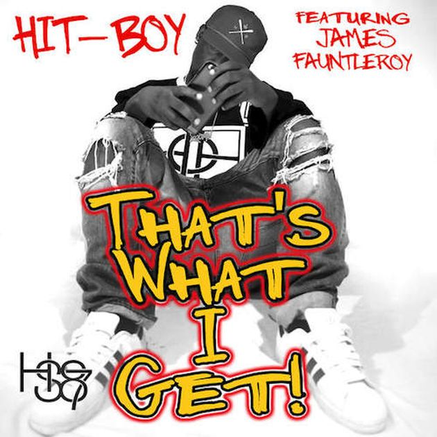 Hit-Boy - That's What I Get (Feat. James Fauntleroy)