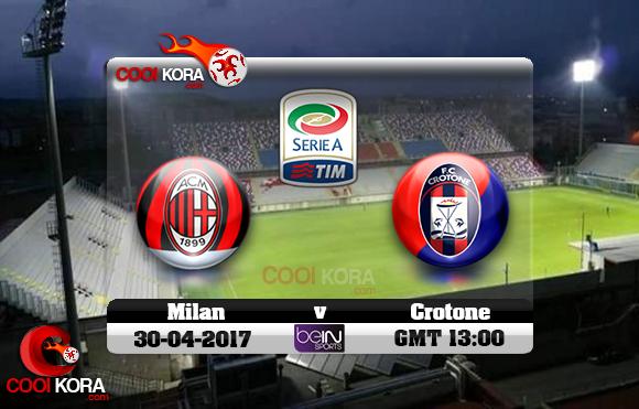 مشاهدة مباراة كروتوني وميلان اليوم 30-4-2017 في الدوري الإيطالي