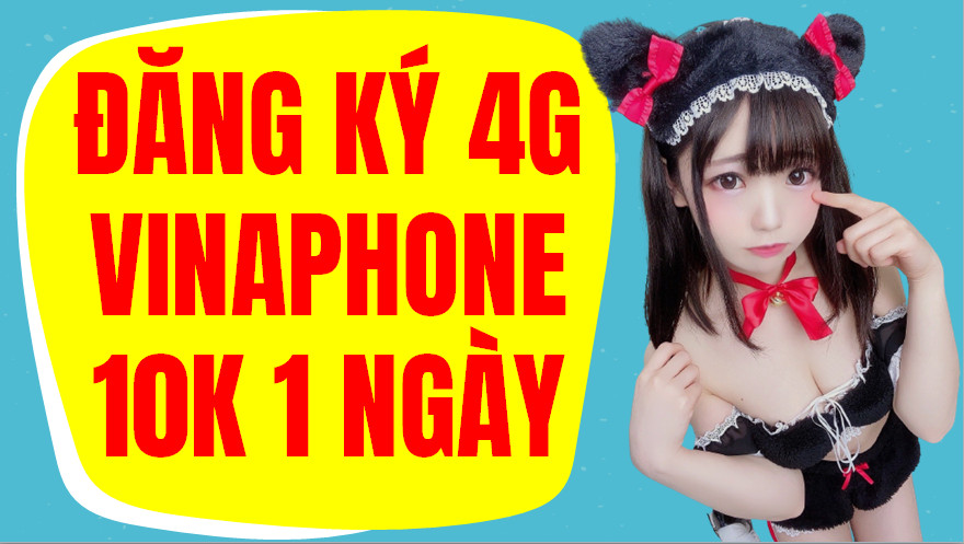Đăng ký 4G Vinaphone 10k ngày