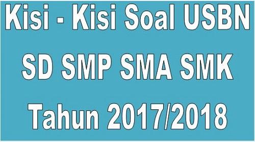 Kisi – Kisi Soal USBN SD SMP SMA SMK Tahun 2017/2018