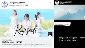 Cherprang BNK48 Ajak Fansnya Nonton MV Rapsodi JKT48