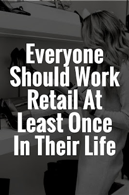 everyone should work retail at least once in their life
