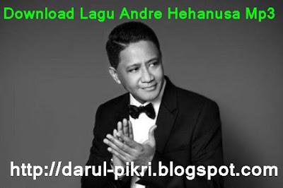 Download Lagu Andre Hehanusa Mp3