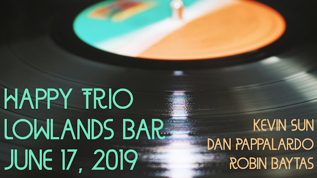 The Happy Trio returns to Lowlands Bar on June 17, 2019, starting 5:30 PM