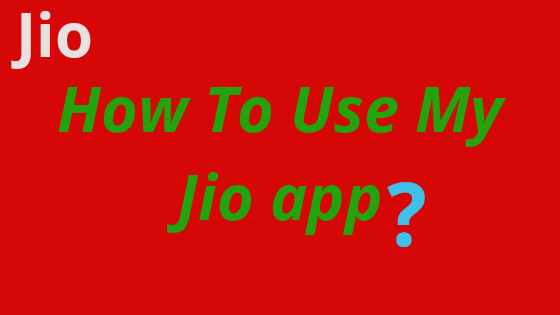 How to use My Jio app