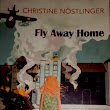Fly Away Home !!! -Christine Nostlinger translated by Anthea Bell