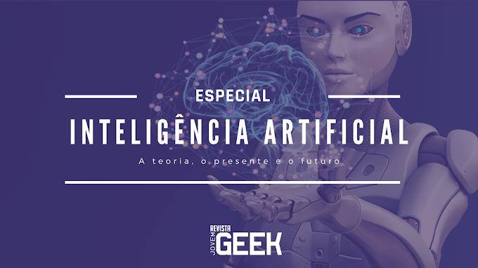 Especial Inteligência Artificial: A teoria, o presente e o futuro