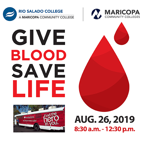 Poster featuring Rio Salado and Maricopa Community Colleges logos.  Text: Give Blood Save Life.  Aug. 26, 2019, 8:30 a.m. - 12:30 p.m. Image of Find the Hero in you bus