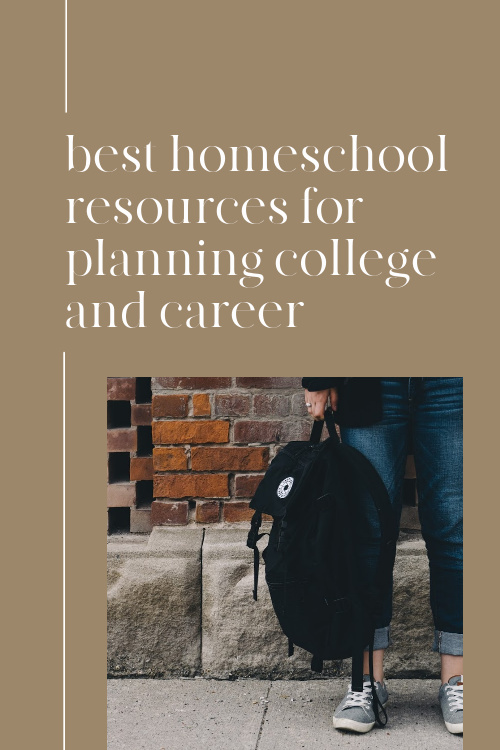 Best Homeschool Resources for Planning a College and Career #homeschool #highschool #collegeprep