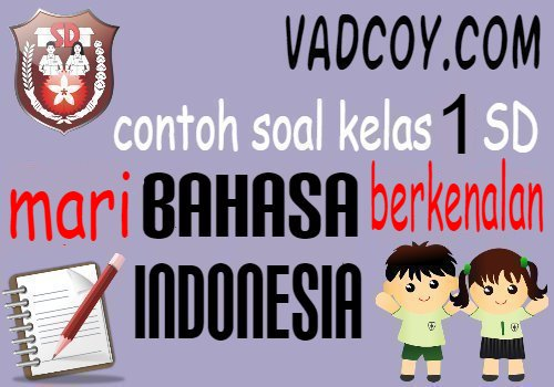 Contoh Soal Bahasa Indonesia Kelas 1 Materi Mari Kita Berkenalan