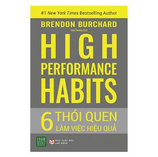 High Performance Habits: 6 Thói Quen Làm Việc Hiệu Quả ebook PDF-EPUB-AWZ3-PRC-MOBI